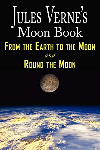 Jules Vernes Moon Book From Earth To: Jules Verne