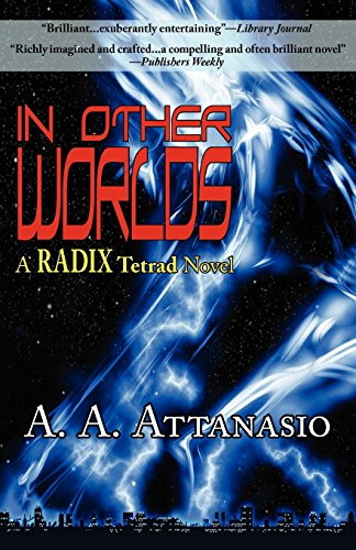 9781604502626: In Other Worlds - A Radix Tetrad Novel