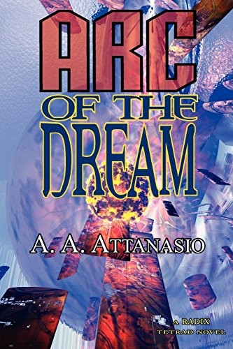 9781604502633: Arc of the Dream - A Radix Tetrad Novel