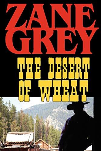 9781604502718: The Desert of Wheat