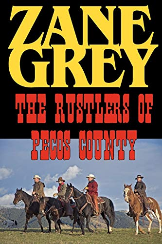 9781604502886: The Rustlers of Pecos County