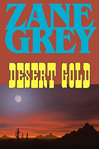 9781604502893: Desert Gold