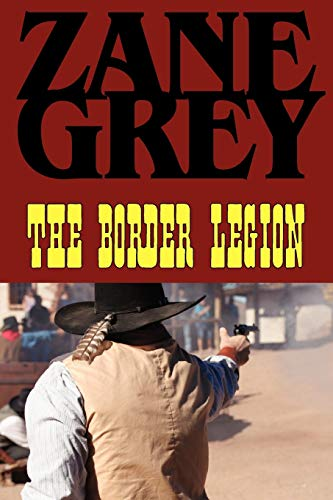 9781604502916: The Border Legion