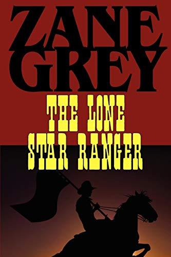 9781604502923: The Lone Star Ranger