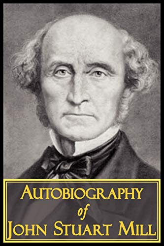 9781604503142: The Autobiography of John Stuart Mill