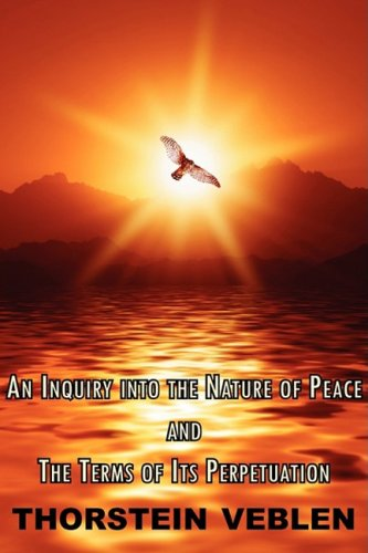 9781604503333: An Inquiry Into the Nature of Peace & the Terms of Its Perpetuation