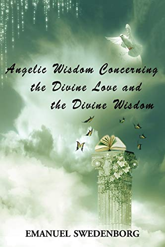 9781604503531: Angelic Wisdom Concerning the Divine Love and the Divine Wisdom