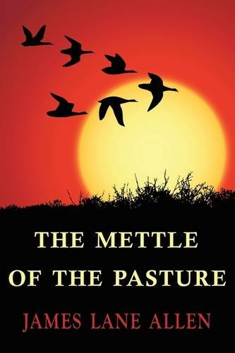 The Mettle of the Pasture: Allen, James Lane