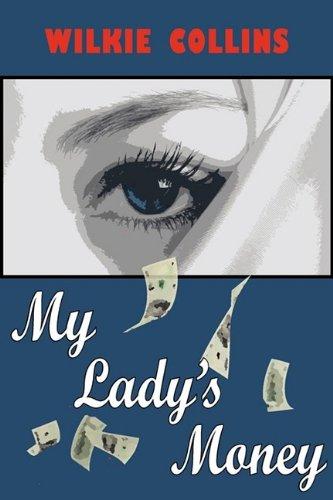 My Lady's Money: Collins, Wilkie
