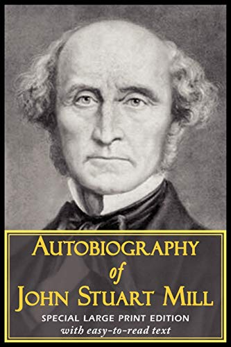 9781604503999: Autobiography of John Stuart Mill