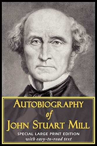 9781604503999: Autobiography of John Stuart Mill