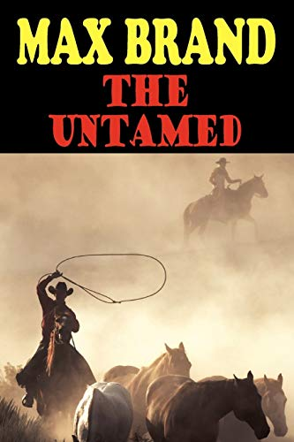 9781604504088: The Untamed