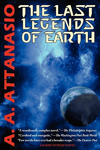 9781604504217: The Last Legends of Earth - A Radix Tetrad Novel