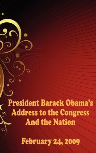 9781604504361: President Barack Obama's Address to the Congress and the Nation - February 24, 2009 (includes the Republican Response)