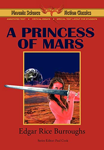 9781604504477: A Princess of Mars - Phoenix Science Fiction Classics (with Notes and Critical Essays)
