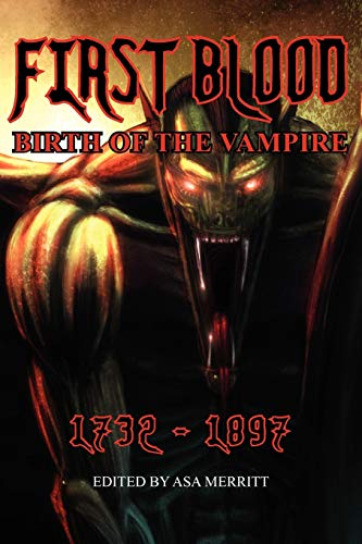 9781604504811: First Blood: Birth of the Vampire 1732-1897