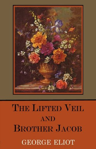 9781604505375: The Lifted Veil and Brother Jacob