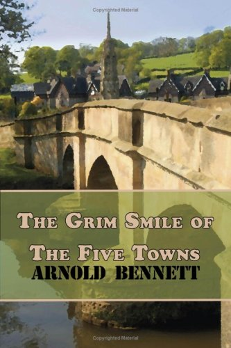 The Grim Smile of the Five Towns (1604505648) by Arnold Bennett