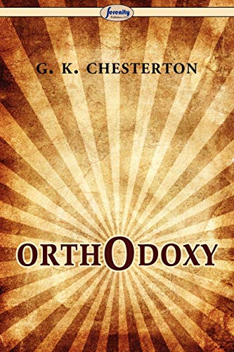 Orthodoxy: Gilbert Keith Chesterton