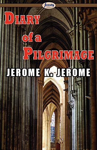 Diary of a Pilgrimage: Jerome, Jerome K.