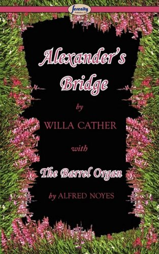 9781604506709: Alexander's Bridge and The Barrel Organ