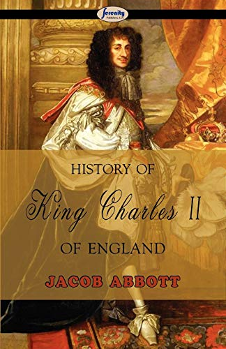 9781604506815: History of King Charles II of England