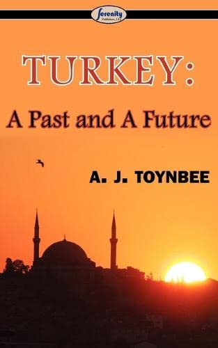9781604507058: Turkey: A Past and A Future