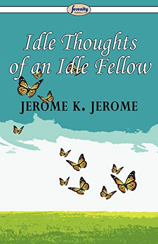 9781604507294: Idle Thoughts of an Idle Fellow