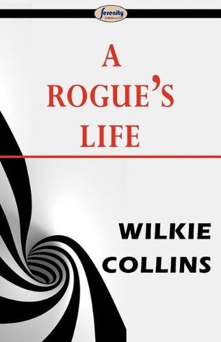 9781604507362: A Rogue's Life