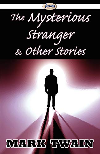 9781604507522: The Mysterious Stranger & Other Stories