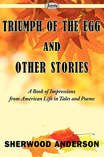Triumph of the Egg and Other Stories: Anderson, Sherwood