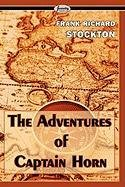 9781604508437: The Adventures of Captain Horn