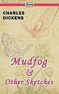 9781604508444: Mudfog and Other Sketches