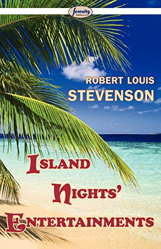 Island Nights Entertainments (Paperback): Robert Louis Stevenson