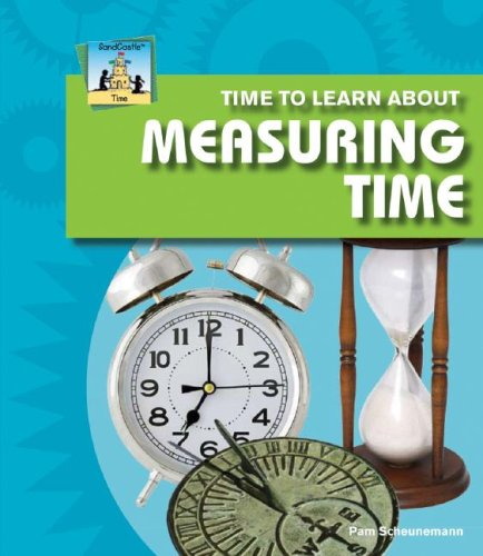Time to Learn about Measuring Time (SandCastle: Pam Scheunemann