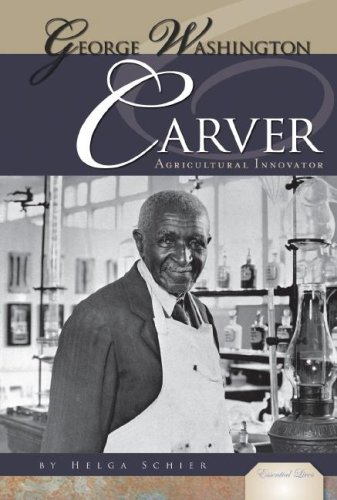 George Washington Carver: Agricultural Innovator (Essential Lives) (9781604530353) by Helga Schier