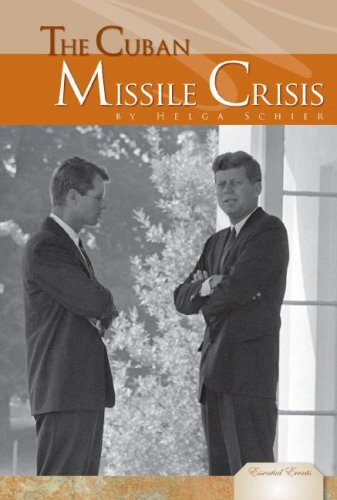 The Cuban Missile Crisis (Essential Events) (9781604530469) by Helga Ph D Schier