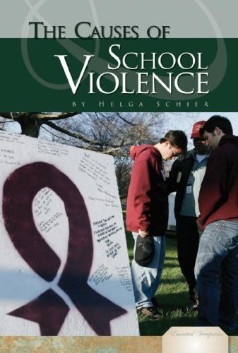The Causes of School Violence (Essential Viewpoints)