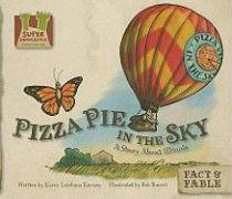 9781604531862: Pizza Pie in the Sky: a Story About Illinois (Super Sandcastle: State Stories)