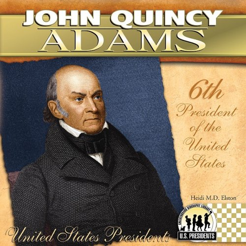 9781604534405: John Quincy Adams (The United States Presidents)