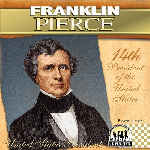Franklin Pierce: 14th President of the United States (Library Binding): BreAnn Rumsch