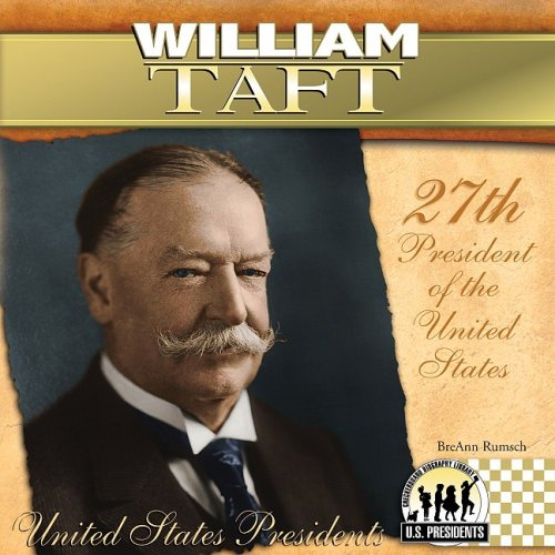William Taft: 27th President of the United States (Library Binding): BreAnn Rumsch