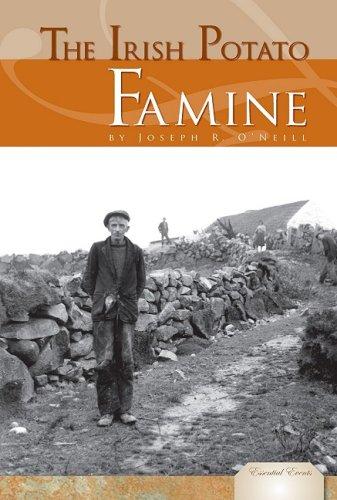 9781604535143: The Irish Potato Famine (Essential Events)