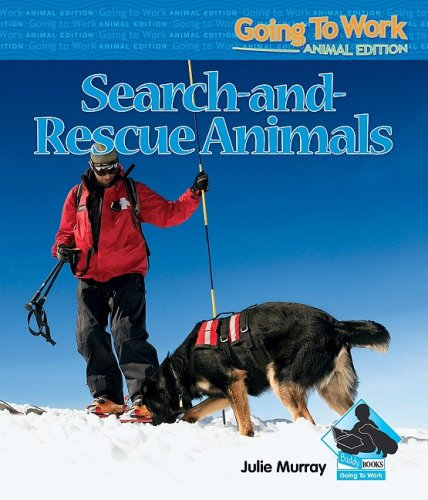 9781604535631: Search-And-Rescue Animals (Going to Work: Animal Edition)