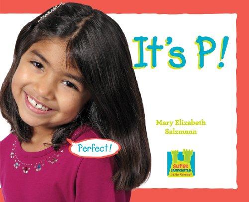 9781604536034: It's P ! (It's the Alphabet!)