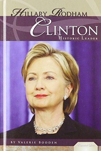 Hillary Rodham Clinton: Historic Leader (Essential Lives Set 4): Valerie Bodden