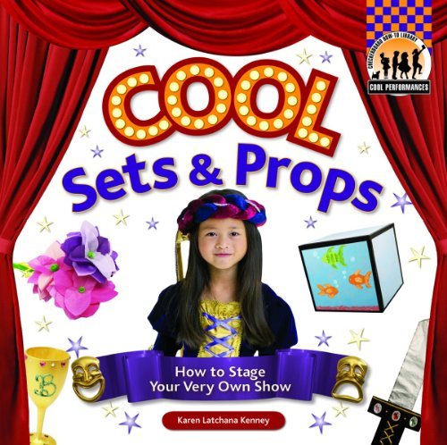 9781604537185: Cool Sets & Props: How to Stage Your Very Own Show (Cool Performances)
