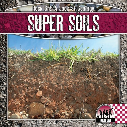 Super Soils (Rock on!: a Look at Geology): Petersen, Christine