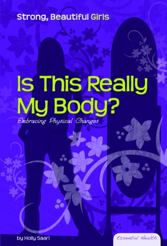 Is This Really My Body?: Embracing Physical Changes (Library Binding): Holly Saari