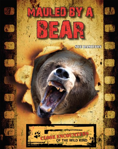9781604539325: Mauled by a Bear (Close Encounters of the Wild Kind)